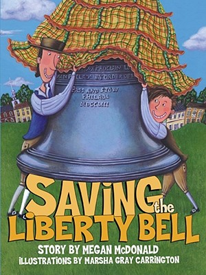 Saving The Liberty Bell By McDonald, Megan/ Carrington, Marsha Gray (ILT)